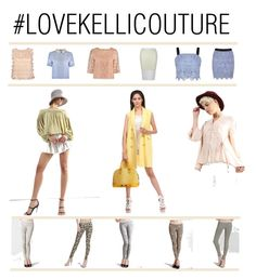 """""""#LOVEKELLICOUTURE"""" by kelli-couture ❤ liked on Polyvore"""