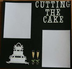 "Layout: Wedding Scrapbook Page ""Cutting the Cake"""