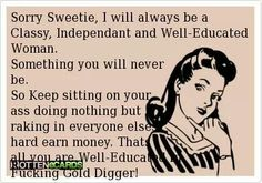 "Well.. That's what I get for searching ""gold digger"" hahahahalol"