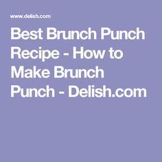 Best Brunch Punch Recipe - How to Make Brunch Punch - Delish.com