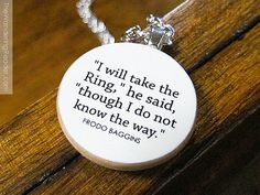 """nspirational Frodo Baggins Quote Necklace """"I will take the ring..."""" Inspiring Lord of the Rings Hobbit Jewelry"""