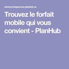 Trouvez le forfait mobile qui vous convient - PlanHub