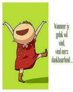 Wanneer jy geluk wil vind, vind eers dankbaarheid ...