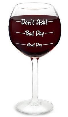 'How Was Your Day?' Wine Glass. Let the world know what kind of day you really had. This glass is a fun gift for wine lovers.