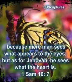 Jehovah see's you from within...