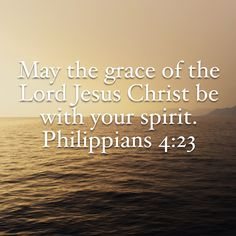 Philippians May the grace of the Lord Jesus Christ be with your spirit. Bible Verses About Strength, Scripture Verses, Bible Scriptures, Bible Quotes, Christian Music Quotes, Christian Decor, God Prayer, Power Of Prayer, Good Morning Smiley