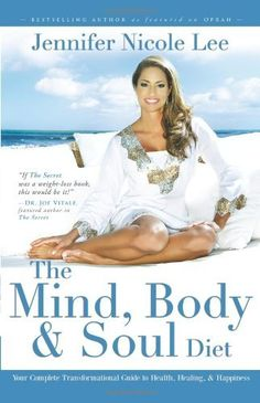 The Mind, Body & Soul Diet: Your Complete Transformational Guide to Health, Healing & Happiness by Jennifer Nicole Lee. Title The Mind, Body & Soul Diet: Your Complete Transformational Guide to Health, Healing & Happiness. Mind Body Soul, Body And Soul, Wellness Tips, Health And Wellness, Jennifer Nicole Lee, Diet Books, Fitness Diet, Health Fitness, Get Healthy
