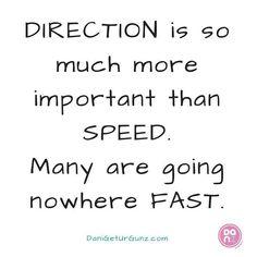 "Direction is so much more important than Speed. Many are going nowhere fast.  Think about it. Most of the time we ""go somewhere"" don't we need a ""road map"" to get there? Sure we can speed our way through life through our fitness journey through building our businesses but wouldn't you want to be guided through with direction? If you need a road map for your fitness journey and need a plan I can help. If you need specific direction in building your fitness/wellness business I can help you…"