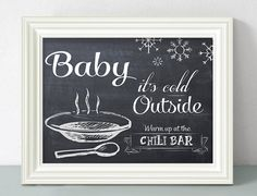 Baby it's cold outside.. Chili Bar Sign  by ChelsiLeeDesigns