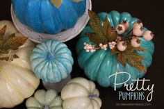 Pretty Pumpkins - pumpkins from Wal-Mart, paint with craft paint then a coat of glitter paint.