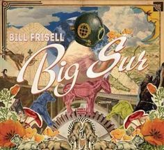 Bill Frisell - Big Sur, Blue