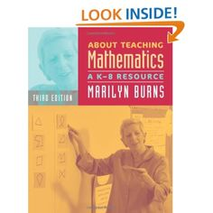 About Teaching Mathematics: A K-8 Resource, 3rd Edition: Marilyn Burns: 9780941355766: Amazon.com: Books