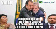 Lula disse que votar Sérgio Cabral era compromisso com a moral, com a ética e com futuro dos nossos filhos e netos | Imprensa Viva