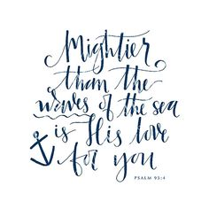 This listing includes a hand calligraphed copy of the print above in the pictures. Your print will be made to order and in blue ink. My favorite part about this print is the inconstancy in the blue ink and the different shades of blue it produces. Mightier than the waves of the sea is His love for you -Psalm 93:4    This print was originally designed as a calligraphic print for a little boys nursery/big boy room. It would be perfect for a nautical themed birthday party, childs room, as art…