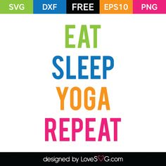 *** FREE SVG CUT FILE for Cricut, Silhouette and more *** Eat Sleep Yoga Repeat