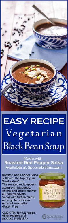 10-Minute Easy Vegetarian Black Bean Soup Recipe. Great as is, Serve with white rice or crusty bread. Soup is vegan & vegetarian. Made with our Roasted Red Pepper Salsa from our producer Taste Weaver. Available at Spoonabilities.com via @Spoonabilities