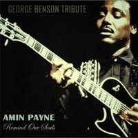 AMIN PAYNE - Remind Our Souls [George Benson Tribute] by AMIN PAYNE on SoundCloud