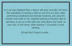 I think this applies to Irish dance too, but we wear velvet and satin dresses loaded with crystals and embroidery, and have to hold up our heads with massive amounts of curls too. Scottish Highland Dance, Dancer Quotes, Dont Forget To Smile, Don't Forget, Dance Art, Dance Pics, Dance Stuff, Dance Like No One Is Watching, Learn To Dance