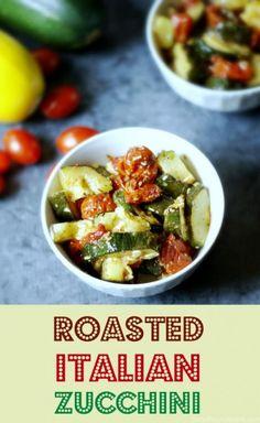 Roasted Italian Zucchini - Dan 330 http://livedan330.com/2015/08/29/roasted-italian-zucchini/
