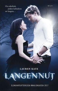 Langennut - Lauren Kate :: Julkaistu helmikuu 1, 2017 #fantasia #paranormaali #romantiikka #nuoret
