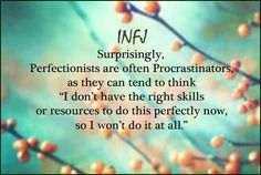Perfectionism & Procrastination goes hand in hand for the INFJ 🙈🙈🙈 Infj Mbti, Intj And Infj, Infj Type, Isfj, Infj Traits, Infj Personality, Myers Briggs Personality Types, Thing 1, My Guy