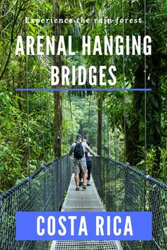 Experience the rain forest by walking the hanging bridges in Arenal, Costa Rica