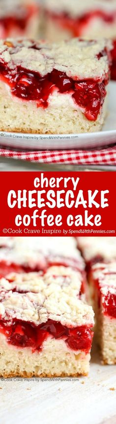 Cherry Cheesecake Coffee Cake ~ The perfect dessert... A rich buttery coffee cake topped with layers of cheesecake, cherries & streusel.