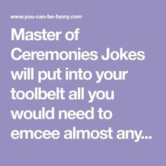 Master of Ceremonies Jokes will put into your toolbelt all you would need to emcee almost any event. Wedding Jokes, Wedding Mc, Wedding Script, Master Of Ceremonies Wedding, Wedding Reception, Graduation Jokes, Good Jokes To Tell, Clean Jokes, Talent Show