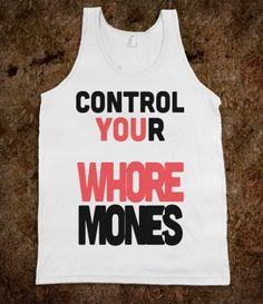 CONTROL YOUR WHOREMONES