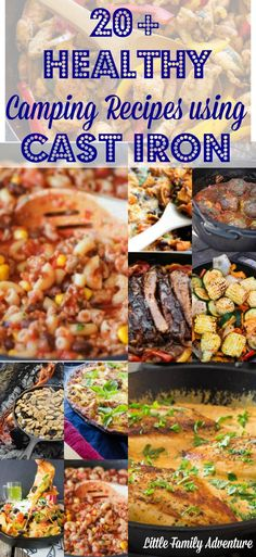 20+ Healthy Camping Recipes using Cast Iron - Camp meals that you and your family will love. These recipes range from breakfast to dessert and are all delicious!