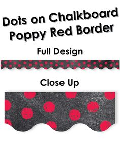 Chalk It Up Dots on Chalkboard! Poppy Red Border. Because polka dots make every space happy!  Perfect for chalkboard themes.
