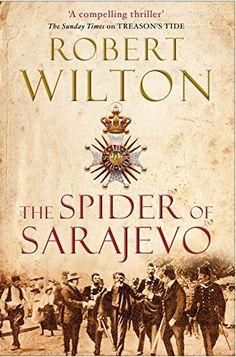 The Spider of Sarajevo by Robert Wilton, http://www.amazon.co.uk/dp/B00JNYNHJK/ref=cm_sw_r_pi_dp_ZetEub0KGB51W
