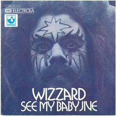 """""""See My Baby Jive"""" was sang by Wizzard in 1973."""