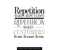 SPARKLE SUNDAY | Repetition makes reputation --> Reputation makes customers --> Be nice. Be aware. Be true
