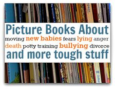 "Great list of books for specific issues like bullying, death, moving , school anxiety and more. { How do you use books for talking about ""tough"" subjects?}"