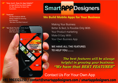 Smartappdesigners are here to design and develop business apps for Android,iPhone platforms at an affordable price.Smartphones are everywhere, and mobile apps create a population of demanding users with high standards for performance.Smartappdesigners is a full-fledged mobile development environment that includes mobile device features like Reservation,Push Notifications,text messaging,image gallery and more. By using our app platforms, we customize each app to meet an organization´s needs…