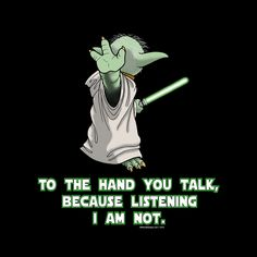 Not Listening Yoda Parody T-shirt Men's Unisex | Yoda Star Wars Jedi Vader Skywalker