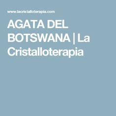 AGATA DEL BOTSWANA | La Cristalloterapia
