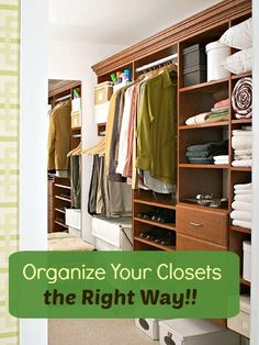 Find out how to organize your closets the RIGHT way!
