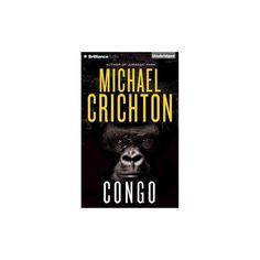 Congo (Unabridged) (CD/Spoken Word) (Michael Crichton)