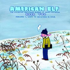 American Elf (Book 2)    James Kochalka is a recent discovery for me, I am really loving his work, whimsical, fun, and beautifully drawn.