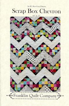 http://www.thequiltedcastle.com/Scrap-Box-Chevron-Quilt-Pattern-by-Franklin-Quilt-Company_p_11563.html