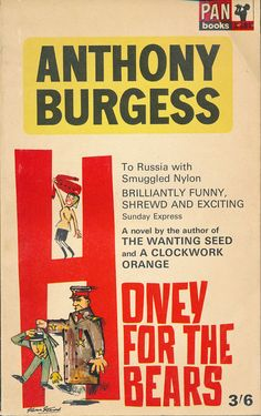 Honey For The Bears (1963) by Anthony Burgess. Vintage Pan Books UK paperback cover.