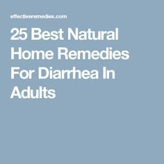 25 Best Natural Home Remedies For Diarrhea In Adults