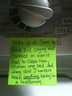 this dad is hilarious he puts post it notes around the house relating to his kids... bahahaha love this fraternity one!