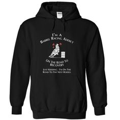 I'm a Barrel Racing Addict  - On The Way To My Next Rodeo T-Shirt Hoodie Sweatshirts eaa
