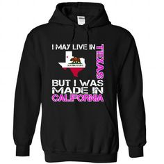 I May Live in Texas But I Was Made in California