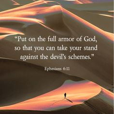 Put on the whole armour of God, that ye may be able to stand against the wiles of the devil.