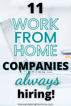If you're looking for work from home these 11 companies are almost always hiring. Get ready to start applying and interviewing! The opportunity to work from home right now has never been better and with these companies hiring, it's win-win. Grab your work at home dream today and start applying! Online Work From Home, Work From Home Tips, Earn Money From Home, Make Money Today, Way To Make Money, Second Income Ideas, Online Job Opportunities, Companies Hiring, Work From Home Companies