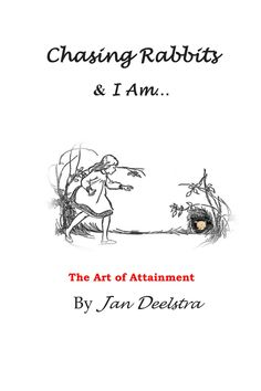Chasing Rabbits & I Am... The Art of Attainment  Buy it on Amazon and get the Kindle edition FREE http://www.amazon.com/Chasing-Rabbits-Am-Art-Attainment/dp/1502546442/